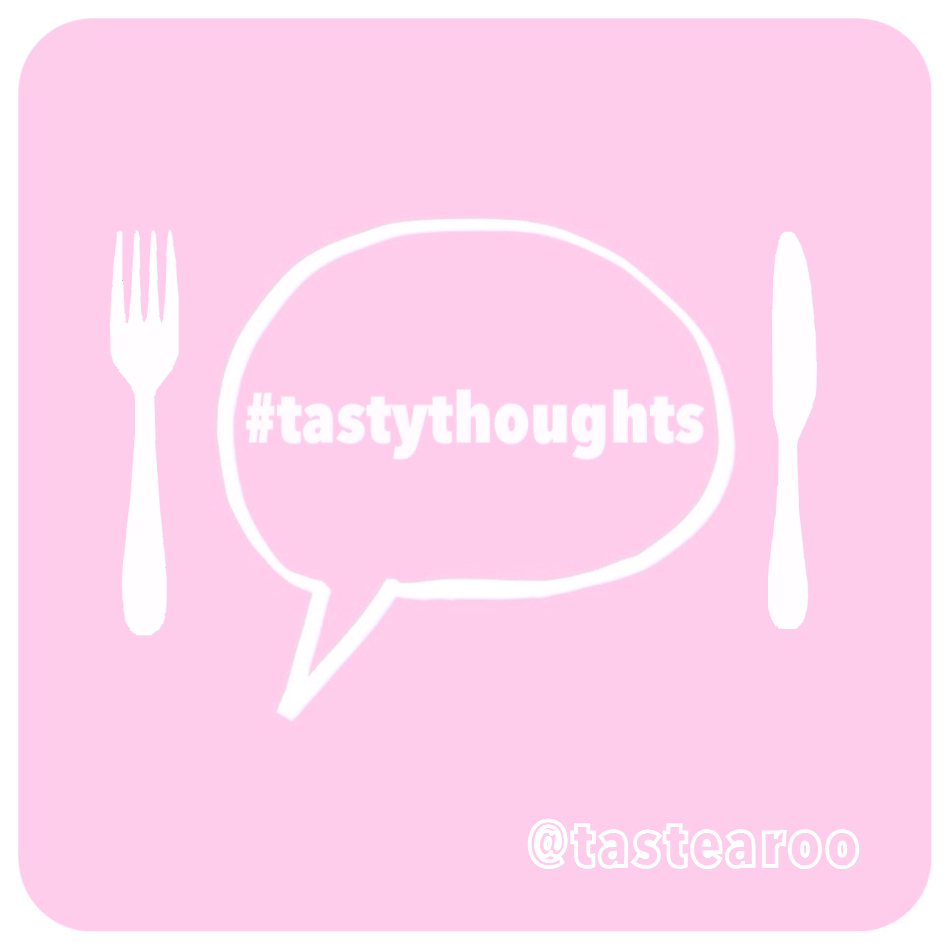 #tastythoughts